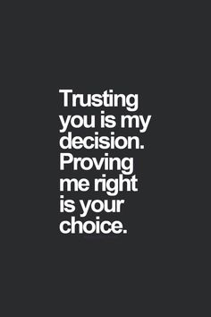 True but I still don't trust anyone. I can't trust after what happened in my past.