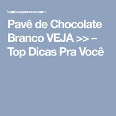 Pavê de Chocolate Branco VEJA >> – Top Dicas Pra Você