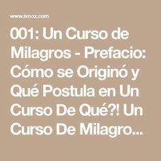 001: Un Curso de Milagros - Prefacio: Cómo se Originó y Qué Postula en Un Curso De Qué?! Un Curso De Milagros con Cynthia en mp3(15/05 a las 23:50:00) 36:48 4932972  - iVoox