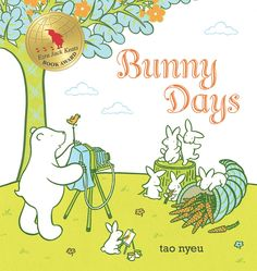 Bunny Days - câștigătorul anului 2011 Categoria New Illustrator Award Autor și ilustrator: Tao Nyeu