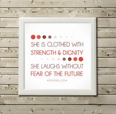 Bible Verse Art - Proverbs 31:25 - Scripture Print. $12.00, via Etsy. For a little girl's room. :)
