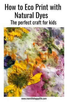 This is the perfect craft activity for kids. Find dyes in flowers and leaves and create beautiful fabric with Hapa - Zome which is an Eco Print Technique. Natural Dye Fabric, Natural Dyeing, Fabric Dyeing Techniques, Eco Kids, Textile Dyeing, Dyeing Fabric, How To Dye Fabric, Fabric Art, Nature Prints