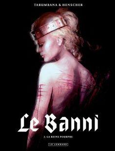 Découvrez Le Banni, tome 2 : La reine pourpre, de Henscher,Tarumbana sur Booknode, la communauté du livre