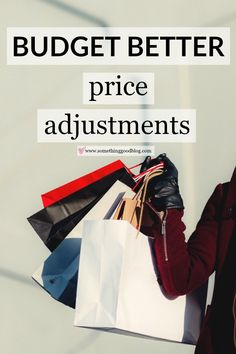Budget Better: Price Adjustments | Something Good, paribus, shoptagr, saving money, savings, coupons, savings tips, budgeting