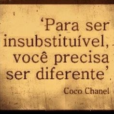 Coco Chanel In order to be irreplaceable, one must always be different. Chanel Frases, Chanel Quotes, Gabrielle Bonheur Chanel, Figure Of Speech, Framed Quotes, Strong Words, Pretty Quotes, Sentences, Favorite Quotes