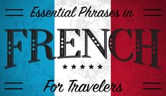 Essential French Phrases for #Travel - Key words to know on your trip to #Paris, #France or Montreal, #Quebec