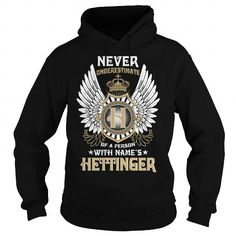 Awesome Tee HETTINGER  Never Underestimate Of A Person With HETTINGER  Name T-Shirts