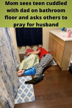 #Mom sees teen #cuddled with dad on #bathroom floor and asks others to pray for #husband