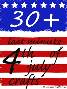 Over 30 last minute 4th of july crafts