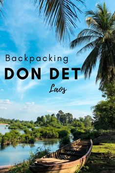 Planning a backpacking trip to Laos? Don't miss the sleepy river-island paradise of Don Det! Click through for everything you need to know about backpacking and relaxing on one of the best places to visit in Laos! #Laos #backpackinglaos #southeastasia
