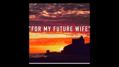 "FOR MY FUTURE WIFE | Single off of ""Thoughts From The Inside"" EP by Drew..."