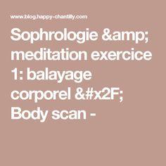 Sophrologie & meditation exercice 1: balayage corporel / Body scan -