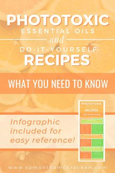 Here's some super helpful information about using phototoxic essential oils in do-it-yourself recipes.  Is it a good idea?  Let's find out! #essentialoils #phototoxic #photosensitivity #bergamotessentialoil #essentialoilcreative