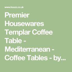 Premier Housewares Templar Coffee Table - Mediterranean - Coffee Tables - by Premier Housewares