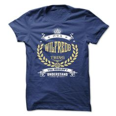 WILFREDO . its a WILFREDO Thing You Wouldnt Understand  - #hoodie scarf #grey sweater. BUY-TODAY => https://www.sunfrog.com/Names/WILFREDO-its-a-WILFREDO-Thing-You-Wouldnt-Understand--T-Shirt-Hoodie-Hoodies-YearName-Birthday-50989257-Guys.html?68278
