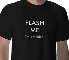 welding funny quotes - Google Search Welding Funny, Funny Quotes, Google Search, Mens Tops, T Shirt, Art, Funny Phrases, Supreme T Shirt, Art Background