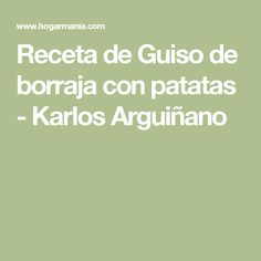 Receta de Guiso de borraja con patatas - Karlos Arguiñano