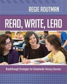 """Learn about literacy and leadership from ASCD's book """"Read, Write, Lead: Breakthrough Strategies for Schoolwide Literacy Success"""" by Regie Routman"""