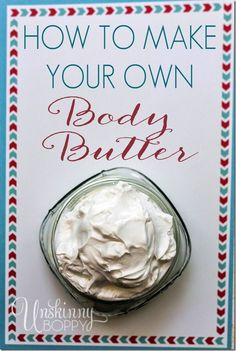 How to make your own body butter with essential oils by Unskinny Boppy