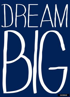 Dream Big | rePinned by CamerinRoss.com