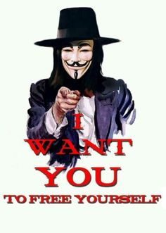 I want you to free yourself Anonymous. Evolution through Revolution Dont Tread On Me, Think, Speak The Truth, The 5th Of November, Videos Funny, Anonymous, People, Vendetta Quotes, I Want You Poster