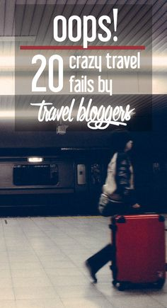 Oops!: 20 Crazy Travel Fails by Travel Bloggers   CosmosMariners.com