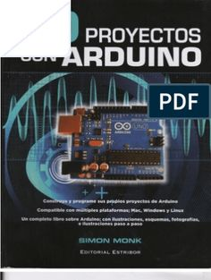 30 Proyectos con Arduino, Simon Monk, Ed. Arduino Books, Arduino Pdf, Manual Arduino, Router Projects, Electronics Projects, Microcontrolador Pic, Teaching Kids To Code, Cnc Router Plans, Arduino Programming