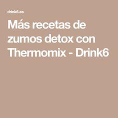 Más recetas de zumos detox con Thermomix - Drink6
