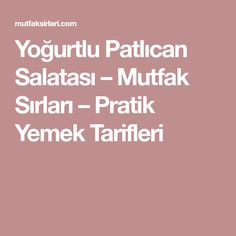 Yoğurtlu Patlıcan Salatası – Mutfak Sırları – Pratik Yemek Tarifleri
