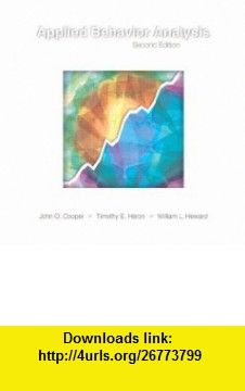 Applied Behavior Analysis (2nd Edition) (9780131421134) John O. Cooper, Timothy E. Heron, William L. Heward , ISBN-10: 0131421131  , ISBN-13: 978-0131421134 ,  , tutorials , pdf , ebook , torrent , downloads , rapidshare , filesonic , hotfile , megaupload , fileserve