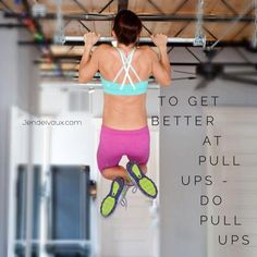 To get better at #pull ups, do pull ups!  www.facebook.com/jenddelvaux #arms #abs #weights #weightlifting #dumbells #workout #hiit #crossfit #lululemon #weightloss