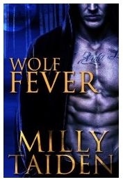 Wolf Fever by Milly Taiden interracialeroticabooks.com #werewolf #werewolfromance #paranormalromance #paranormalerotica