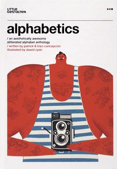 Alphabetics: An Aesthetically Awesome Alliterated Alphabet Anthology by Patrick Concepcion & Traci Concepcion: 'colossal  cornelius captures curious carnie companions on his classic Contaflex camera.' #Books #Kids #Alphabet #Alliterations