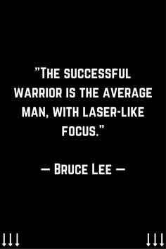 """""""The successful warrior is the average man, with laser-like focus."""" ─ Bruce Lee. For more daily motivation, leadership, and inbound marketing tips follow me on Instagram @JohnNunez2905 instagram.com/johnnunez2905/"""