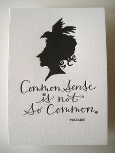 Common sense is the less common of the senses