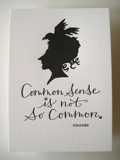 LETTERPRESS ART PRINT Common sense is not so by tagteamtompkins. $8.00, via Etsy.  http://www.etsy.com/listing/55647460/letterpress-art-print-common-sense-is