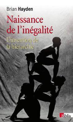Naissance de l'inégalité : l'invention de la hiérarchie durant la préhistoire, 2013 http://absysnet.bbtk.ull.es/cgi-bin/abnetopac?TITN=494678