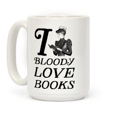 I Bloody Love Books #books #reading #coffeemug #mugs #nerdy