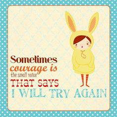 This is so true, never give up you have courage I carry on x