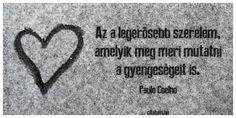 Paulo Coelho idézete az igaz szerelemről.