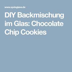DIY Backmischung im Glas: Chocolate Chip Cookies