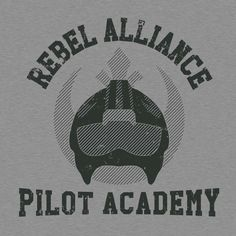 REBEL ALLIANCE PILOT ACADEMY T-Shirt $9.99 Star Wars tee at Pop Up Tee! @oliviagoodale ~Do you think it would work for college day shirts?