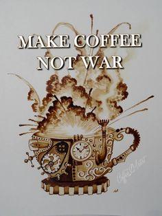 Steampunk coffee. Make coffee not war