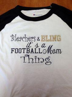 Items similar to Bleachers and bling it's a football mom thing raglan shirt on Etsy Football Spirit, Football Love, Football Gear, Football Baby, Football Season, Football Players, Football Stuff, Football Mom Shirts, Football Quotes