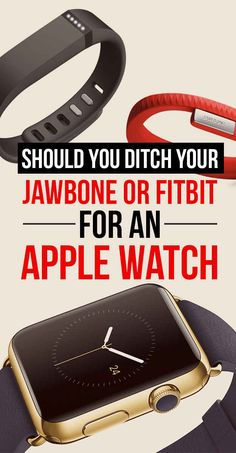 Should You Ditch Your Jawbone Or Fitbit For An Apple Watch
