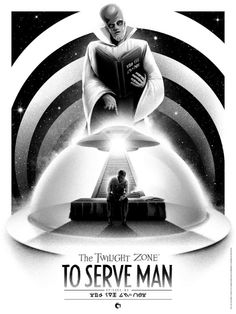 The Geeky Nerfherder: 'The Twilight Zone: To Serve Man' Prints From Dark Hall Mansion Twilight Zone Series, Twilight Zone Episodes, To Serve Man, Rock Posters, Movie Posters, Night Gallery, Best Sci Fi, Pop Culture Art, Good Movies