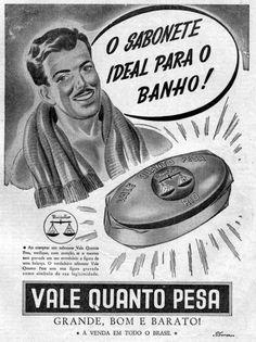 Propaganda do sabonete 'Vale Quanto Pesa', apresentado nos anos 50.