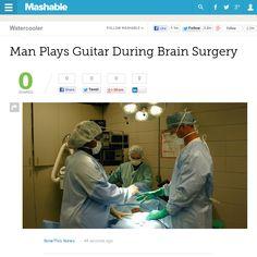 http://mashable.com/2013/05/28/man-guitar-brain-surgery/ Man Plays Guitar During Brain Surgery | #Indiegogo #fundraising http://igg.me/at/tn5/