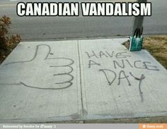 The 29 Most Canadian Things To Ever Canada In Canada -- Because Canada [PHOTOS]: >>> lmao at number Canadian Humor Canadian Things, I Am Canadian, Canadian Humour, Canadian Memes, Canadian Bacon, Fun Facts About Canada, Meanwhile In Canada, Funny Memes, Jokes