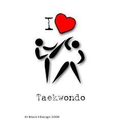 I Love Tae Kwon Do